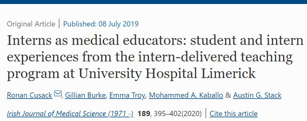 Interns as medical educators:student and intern experiences from the intern-delivered teaching program at University Hospital Limerick.